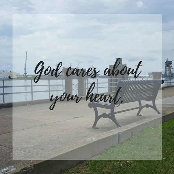God cares about your heart