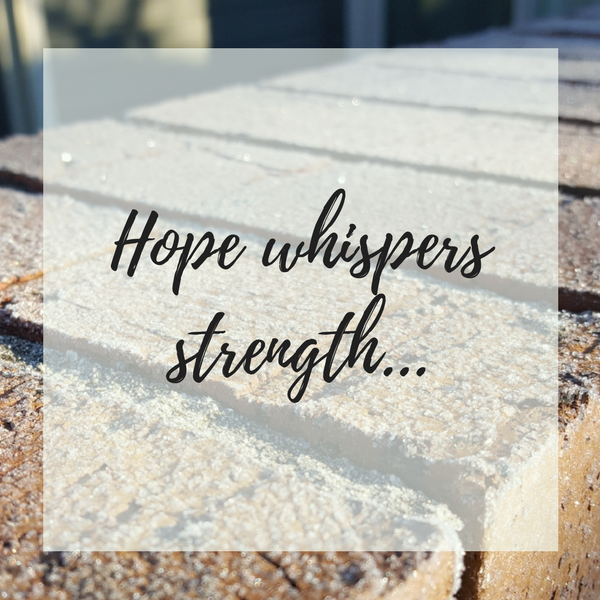 Hope Whispers Strength