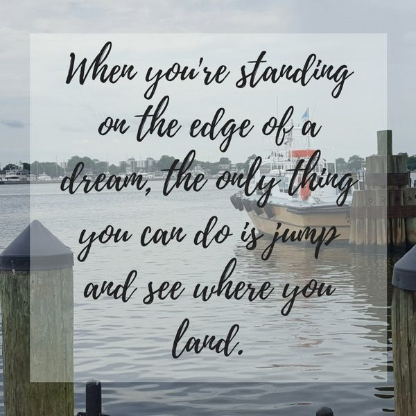 Standing on the edge of your dream