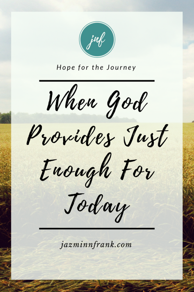 God provides just enough for today