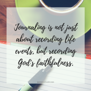 Cultivating the Habit if Journaling: Recording God's Faithfulness
