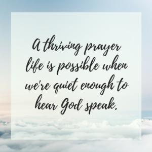 Listening Prayer: Keeping your heart open to God