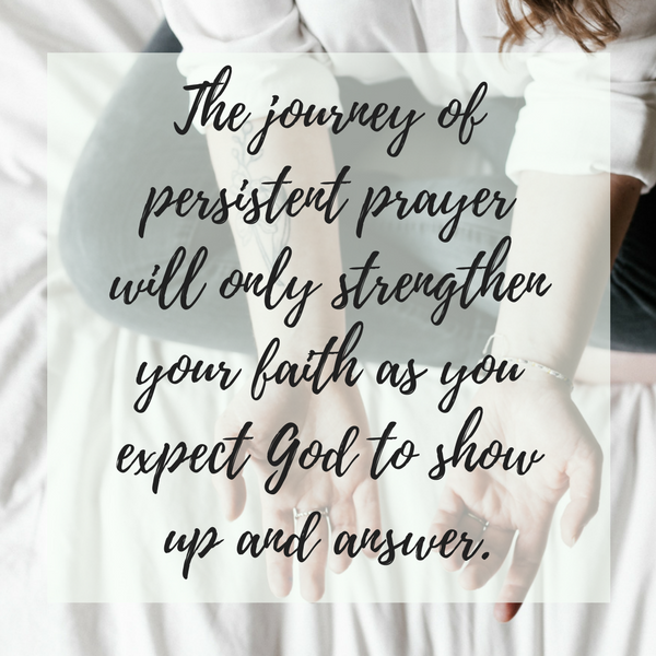 persistent prayer growing your faith during seasons of waiting